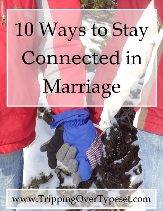 10 Ways to Stay Connected in Marriage