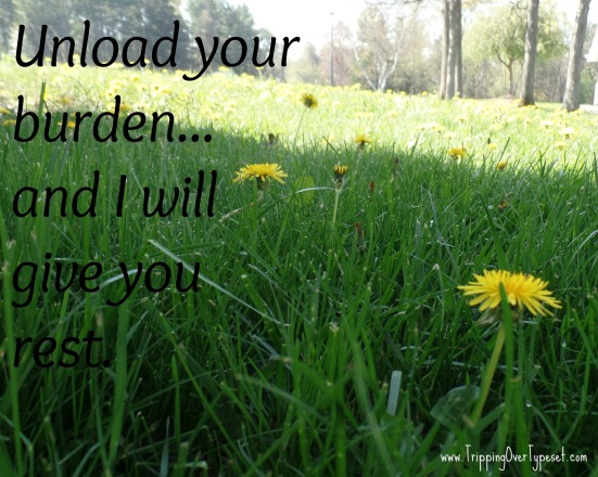 Unload your burden
