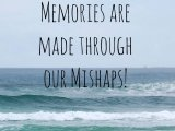 Making Memories FromMishaps